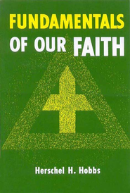 Fundamentals of Our Faith - eBook  -     By: Herschel H. Hobbs