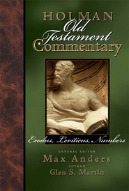 Holman Old Testament Commentary - Exodus, Leviticus, Numbers - eBook  -     Edited By: Max Anders     By: Glen S. Martin
