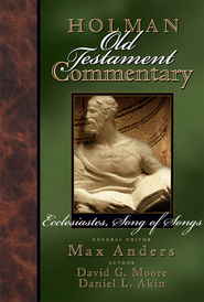 Holman Old Testament Commentary Volume 14 - Ecclesiastes, Song of Songs - eBook  -     Edited By: Max Anders     By: David George Moore, Daniel L. Akin