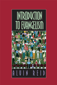 Introduction to Evangelism - eBook  -     By: Alvin Reid