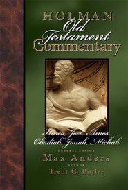 Holman Old Testament Commentary - Hosea, Joel, Amos, Obadiah, Jonah, Micah - eBook  -     Edited By: Max Anders     By: Trent C. Butler