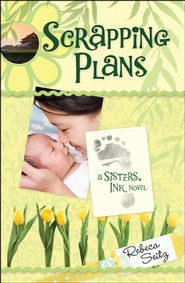 Scrapping Plans - eBook  -     By: Rebeca Seitz