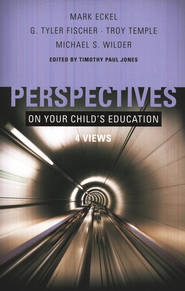 Perspectives on Your Child's Education: Four Views - eBook  -     Edited By: Timothy Paul Jones     By: Edited by Timothy Paul Jones