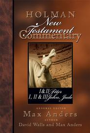 Holman New Testament Commentary - 1 & 2 Peter, 1 2 & 3 John and Jude - eBook  -     By: Max Anders