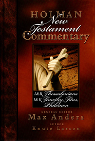 Holman New Testament Commentary - 1 & 2 Thessalonians, 1 & 2 Timothy, Titus, Philemon - eBook  -     By: Max Anders