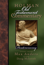 Holman Old Testament Commentary - Deuteronomy - eBook  -     Edited By: Max Anders     By: Doug McIntosh