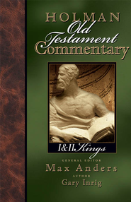 Holman Old Testament Commentary - 1 & 2 Kings - eBook  -     Edited By: Max Anders     By: Gary Inrig