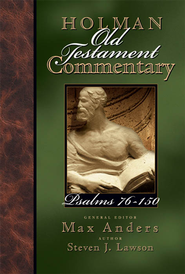 Holman Old Testament Commentary - Psalms 76-150 - eBook  -     Edited By: Max Anders     By: Steven J. Lawson