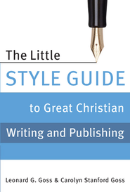 The Little Style Guide to Great Christian Writing and Publishing - eBook  -     By: Leonard G. Goss, Carolyn Stanford Goss