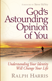 God's Astounding Opinion of You - eBook  -     By: Ralph Harris