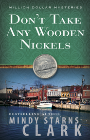 Don't Take Any Wooden Nickels - eBook  -     By: Mindy Starns Clark