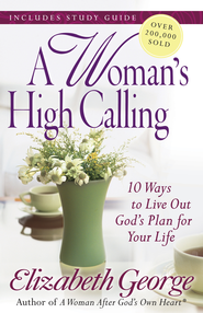 Woman's High Calling, A - eBook  -     By: Elizabeth George