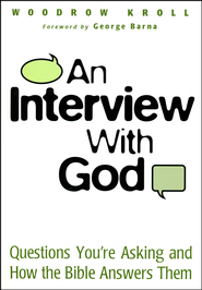 An Interview with God: Questions You're Asking and How          -              By: Woodrow Kroll
