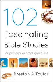 102 Fascinating Bible Studies: For Personal or Group Use - eBook  -     By: Preston A. Taylor