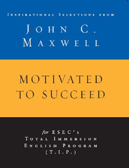 Motivated to Succeed: Inspirational Selections from John C. Maxwell - eBook  -     By: John Maxwell