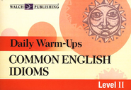 Daily Warm-Ups: Common English Idioms, Level 2  -