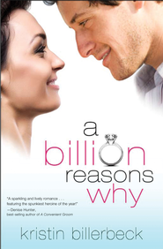 A Billion Reasons Why - eBook  -     By: Kristin Billerbeck