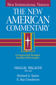 Haggai, Malachi: New American Commentary [NAC] -eBook  -     By: Richard A. Taylor, E. Ray Clendenen