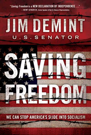 Saving Freedom: We Can Stop America's Slide into Socialism - eBook  -     By: Jim DeMint