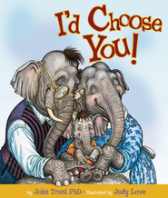 I'd Choose You - eBook  -     By: John Trent