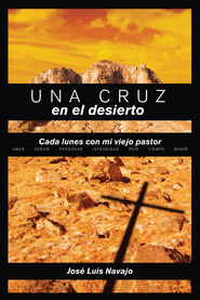 Una cruz en el desierto - eBook  -     By: Jose Luis Navajo