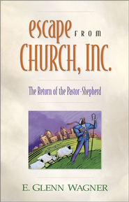 Escape from Church, Inc. - eBook  -     By: E. Glenn Wagner