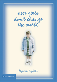 Nice Girls Don't Change the World - eBook  -     By: Lynne Hybels