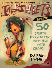 Junior High and Middle School Talksheets-Updated!: 50 Creative Discussions for Junior High Youth Groups - eBook  -     By: David Lynn