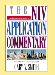 Hosea, Amos, Micah: NIV Application Commentary [NIVAC] -eBook  -     By: Gary V. Smith