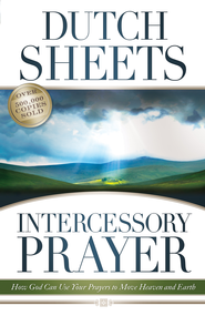 Intercessory Prayer: How God Can Use Your Prayers to Move Heaven and Earth - eBook  -     By: Dutch Sheets