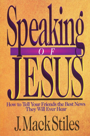 Speaking of Jesus   -     By: J. Mack Stiles