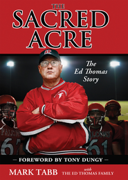 The Sacred Acre: The Ed Thomas Story - eBook  -     By: Mark Tabb