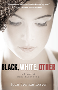 Black, White, Other: In Search of Nina Armstrong - eBook  -     By: Joan Steinau Lester