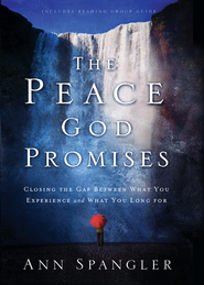 The Peace God Promises: Closing the Gap Between What You Experience and What You Long For - eBook  -     By: Ann Spangler