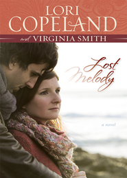 Lost Melody: A Novel - eBook  -     By: Lori Copeland, Virginia Smith