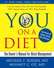 YOU: On A Diet Revised Edition: The Owner's Manual for Waist Management  -     By: Michael F. Roizen M.D., Mehmet C. Oz M.D.