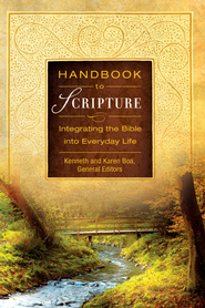 Handbook to Scripture: Integrating the Bible into Everyday Life - eBook  -     By: Kenneth D. Boa
