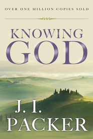 Knowing God  -              By: J.I. Packer