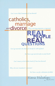 Catholics, Marriage and Divorce: Real People, Real Questions  -     By: Victoria Vondenberger