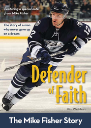 Defender of Faith: The Mike Fisher Story - eBook  -     By: Kim Washburn