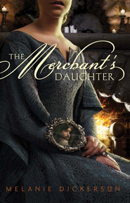 The Merchant's Daughter - eBook  -     By: Melanie Dickerson