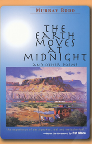 The Earth Moves at Midnight: And Other Poems  -     By: Murray Bodo