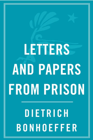 Letters Papers from Prison - eBook  -     By: Dietrich Bonhoeffer