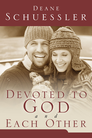 Devoted to God and Each Other - eBook  -     By: Deane Schuessler