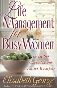 Life Management for Busy Women - eBook  -     By: Elizabeth George