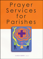 Prayer Services for Parishes  -     By: Karen Berry