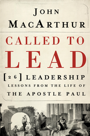 Called to Lead: 26 Leadership Lessons from the Life of the Apostle Paul - eBook  -     By: John MacArthur
