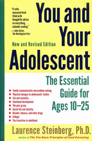 You and Your Adolescent, revised edition: The Essential Guide for Ages 10-25  -     By: Laurence Steinberg