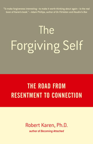 The Forgiving Self: The Road from Resentment to Connection - eBook  -     By: Robert Karn