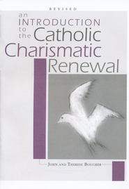 An Introduction to Catholic Charismatic Renewal,  Revised Edition - Slightly Imperfect  -     By: John Boucher, Therese Boucher